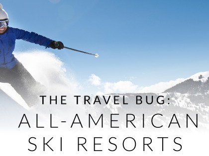 The Travel Bug: All-American Ski Resorts